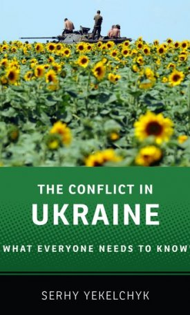 The Conflict in Ukraine -  What Everyone Needs to Know