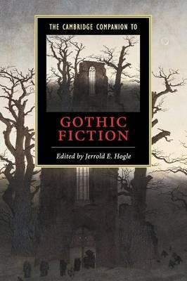The Cambridge Companion to Gothic Fiction