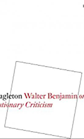 Walter Benjamin - Or, Towards a Revolutionary Criticism