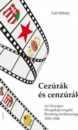 Cezúrák és cenzúrák. Az Országos Mozgóképvizsgáló Bizottság tevékenysége 1920-1948