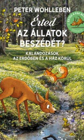 Érted az állatok beszédét? - Kalandozások az erdőben és a ház körül