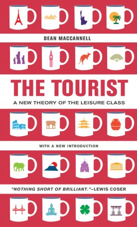 The Tourist - A New Theory of the Leisure Class, With a New Introduction