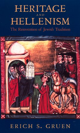 Heritage and Hellenism - The Reinvention of Jewish Tradition