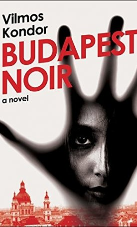Budapest Noir - A Novel