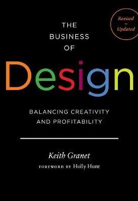 The Business of Design : Balancing Creativity and Profitability