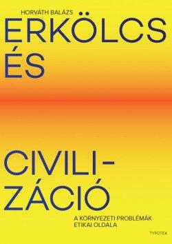 Erkölcs és civilizáció - A környezeti problémák etikai oldala