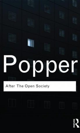 After The Open Society - Selected Social and Political Writings