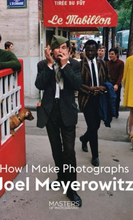 Joel Meyerowitz - How I Make Photographs