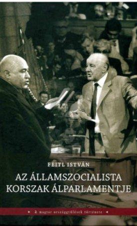 Az államszocialista korszak álparlamentje