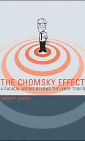 Chomsky Effect, The - A Radical Works Beyond the Ivory Tower