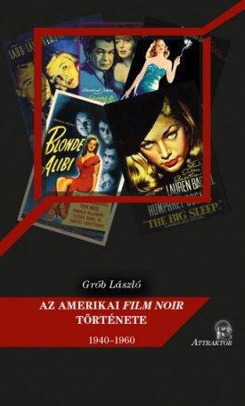 Az amerikai film noir története - 1940-1960