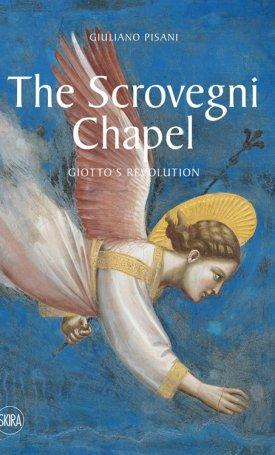 The Scrovegni Chapel : Giotto's revolution