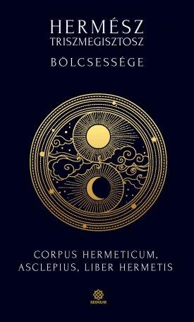 Hermész Triszmegisztosz bölcsessége – Corpus Hermeticum, Liber Hermetis, Asclepius