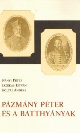 Pázmány Péter és a Batthyányak