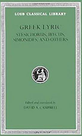 The Greek Lyric III: Stesichorus, Ibycus, Simonides and Others L476