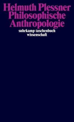 Philosophische Anthropologie - Göttinger Vorlesung vom Sommersemester 1961