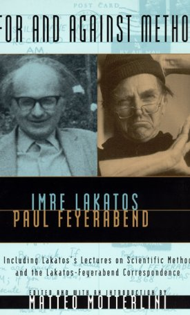 For and Against Method - Including Lakatos`s Lectures on Scientific Method and the Lakatos-Feyerabend Correspondence