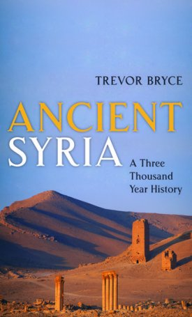 Ancient Syria -  A Three Thousand Year History