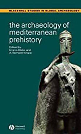 Archaeology of Mediterranean Prehistory, The