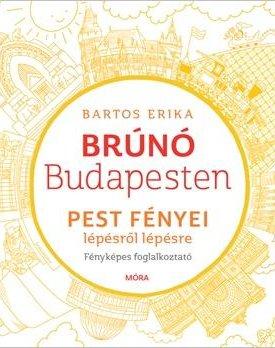 Pest fényei lépésről lépésre - Brúnó Budapesten 4. /Fényképes foglalkoztató/