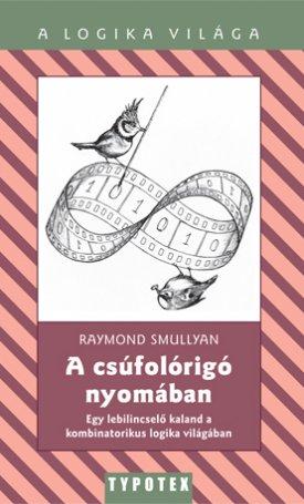 A csúfolórigó nyomában - Egy lebilincselő kaland a kombinatorikus logika világában