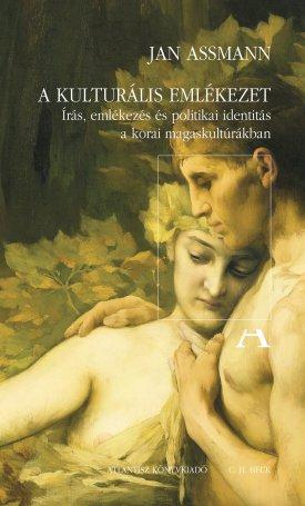 A kulturális emlékezet -  Írás, emlékezés és politikai identitás a korai magaskultúrákban - Javított, új kiadás