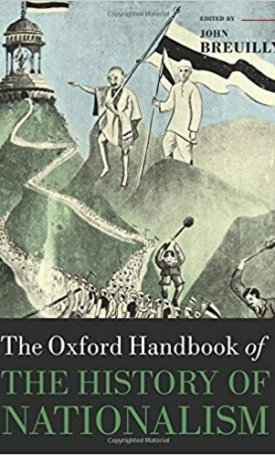 Oxford Handbook of the History of Nationalism, The
