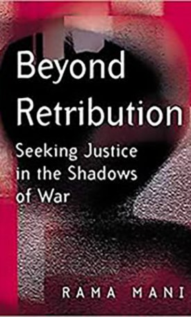 Beyond Retribution - Seeking Justice in the Shadows of War