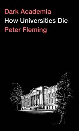 Dark Academia - How Universities Die