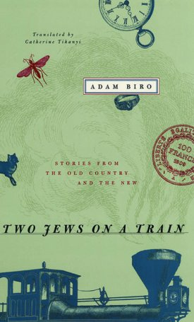 Two Jews on a Train - Stories from the Old Country and the New