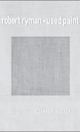 Robert Ryman - Used Paint