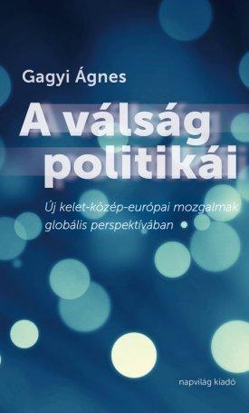 A válság politikái - Új kelet-közép-európai mozgalmak globális perspektívában