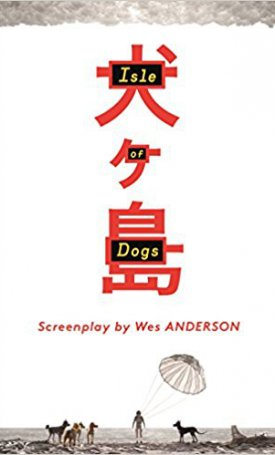 Isle of Dogs - screenplay
