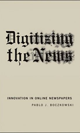 Digitizing the News - Innovation in Online Newspapers