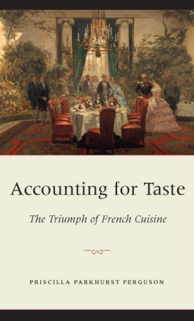Accounting for Taste - The Triumph of French Cuisine