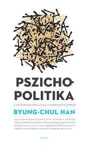 Pszichopolitika- A neoliberalizmus és az új hatalomtechnikák