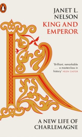 King and Emperor : A New Life of Charlemagne