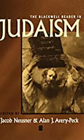 Blackwell Reader in Judaism, The