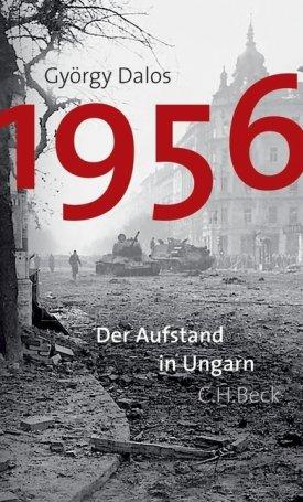 1956 - Der Aufstand in Ungarn