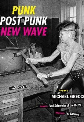 Punk, Post Punk, New Wave : Onstage, Backstage, In Your Face, 1978-1991