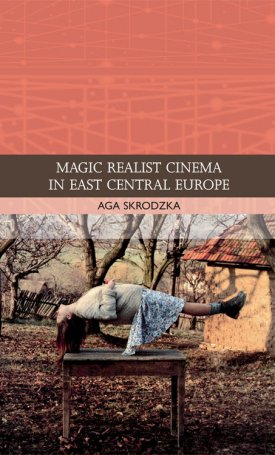 Magic Realist Cinema in East Central Europe
