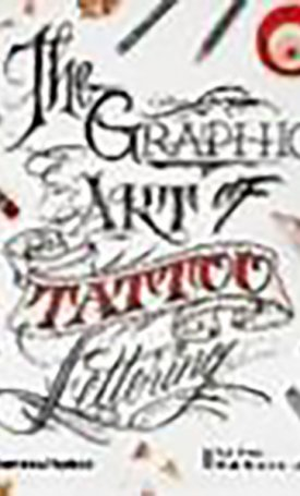 The Graphic Art Tattoo Lettering