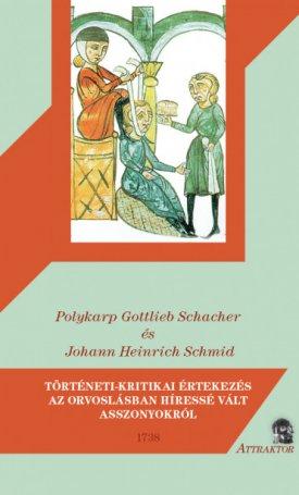 Történeti-kritikai értekezés az orvoslásban híressé vált asszonyokról - 1738