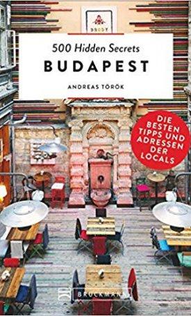 500 Hidden Secrets Budapest. Die besten Tipps und Adressen der Locals