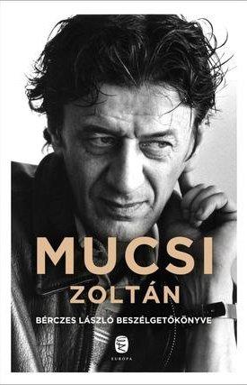 Mucsi Zoltán - Beszélgetőkönyv