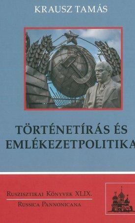 Történetírás és emlékezetpolitika