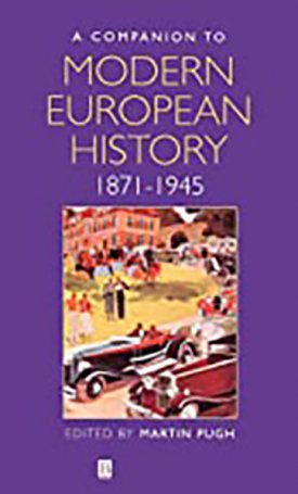 Companion to Modern European History, A 1871-1945