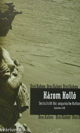 Drei Raben September 2001 Alcím:  Három Holló 2001. szeptember - Zeitschrift für ungarische Kultur/Magyar kulturális havilap - 2. évfolyam 2. szám