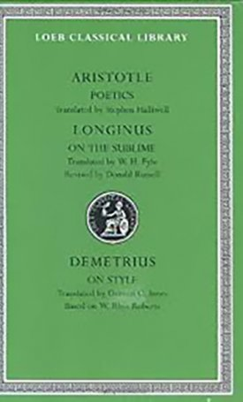 Poetics. Longinus: On the Sublime. Demetrius: On Style - L199