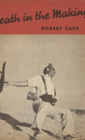 Robert Capa - Death in the Making